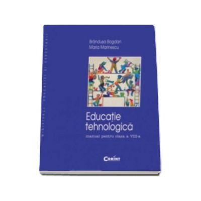 EDUCATIE TEHNOLOGICA. Manual pentru clasa a VIII-a (Brandusa Bogdan)