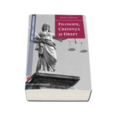 Marius Andreescu - Filosofie, credinta si drept