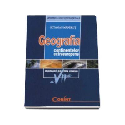 Geografia continentelor extraeuropene, manual pentru clasa a VII-a - Octavian Mandrut