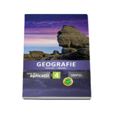 Geografie caiet de aplicatii clasa a IV-a (Simona Brie)