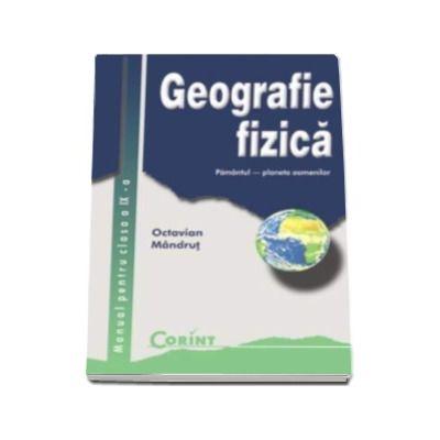 Geografie fizica manual pentru clasa a IX-a - Octavian Mandrut