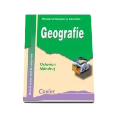 Geografie manual AN DE COMPLETARE pentru clasa a XI-a - Octavian Mandrut