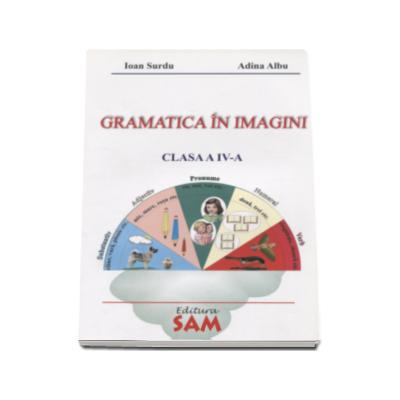 Gramatica in imagini  pentru clasa a IV-a - Ioan Surdu