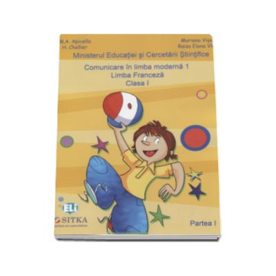 Jojo Methode de francais 1. 1 Manual de Comunicare in limba moderna 1. Limba Franceza clasa I, partea I si partea a II-a (Contine editia digitala)
