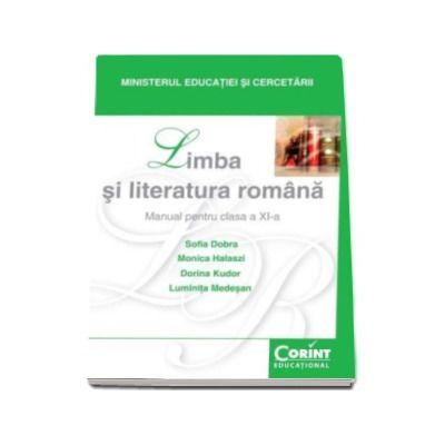 Limba si literatura romana. Manual pentru clasa a XI-a - Sofia Dobra