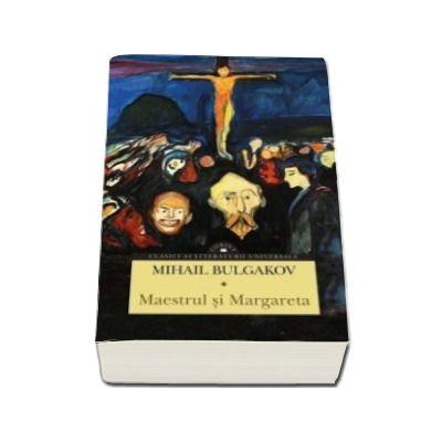 Mihail Bulgakov, Maestrul si Margareta - Colectia, clasici ai literaturii universale
