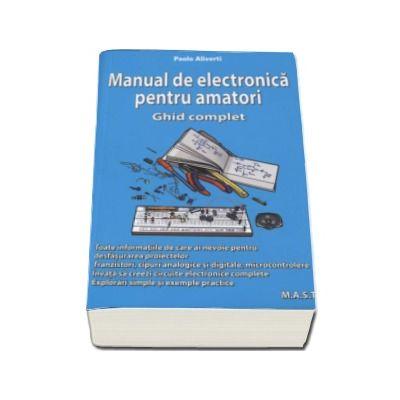 Paolo Aliverti - Manual de electronica pentru amatori. Ghid complet