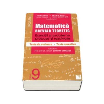 Petre Simion - Matematica clasa a IX-a. Breviar teoretic cu exercitii si probleme propuse si rezolvate, teste de evaluare, teste sumative (Editie 2016)