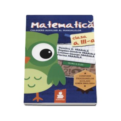 Dumitru Paraiala, Matematica Culegere - Auxiliar al manualelor pentru clasa a III-a. Volumul II. Conform programelor scolare O. MEN 5003-2014