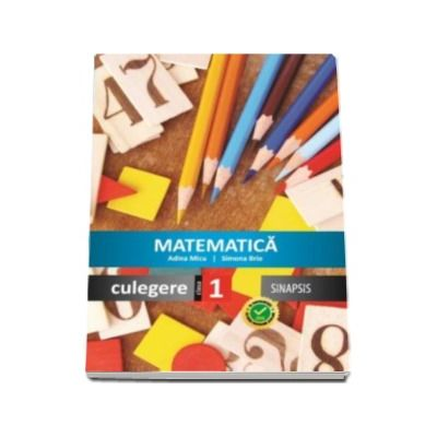 Matematica, culegere pentru clasa I - Actualizata programei scolare la 2016