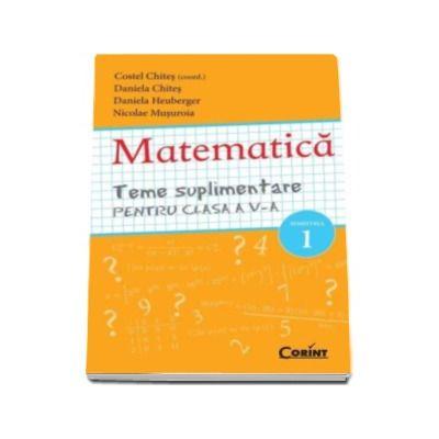 MATEMATICA - Teme suplimentare pentru clasa a V-a SEMESTRUL 1