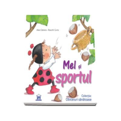 Mel si sportul - Colectia Obiceiuri Sanatoase