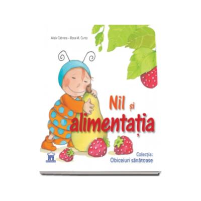 Cabrera Aleix, Nil si alimentatia (Colectia Obiceiuri Sanatoase)