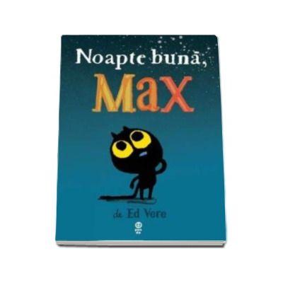 Noapte buna, Max - Ed Vere