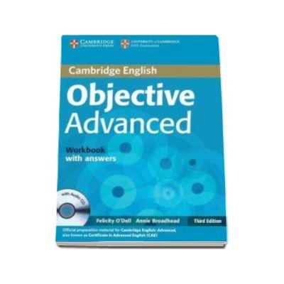ODell Felicity - Objective Advanced (CAE) (3rd Edition) Workbook with Answers and Audio CD - Caietul elevului cu raspunsuri pentru clasa a XI-a
