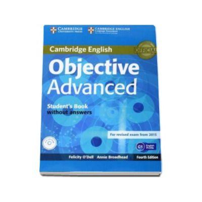 ODell Felicity - Objective Advanced Students Book without Answers with CD-ROM 4th Edition - Manual pentru clasa a XI-a - Fara raspunsuri