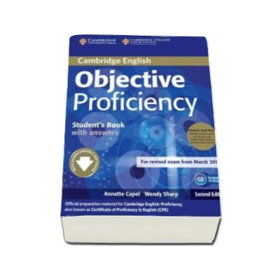 Annette Capel - Objective Proficiency 2nd Edition Students Book Pack (Student's Book with answers with Downloadable Software and Class Audio CDs (2) - Pachetul elevului pentru clasa a XII-a