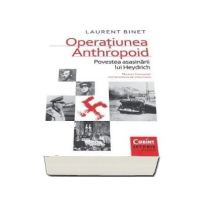 Laurent Binet, Operatiunea Anthropoid. Povestea asasinarii lui Heydrich