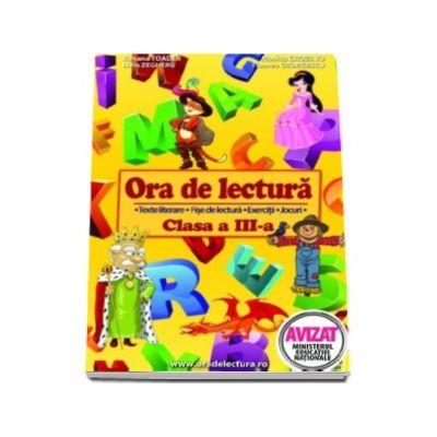 Ora de lectura, clasa a III-a. Texte literare, fise de lectura, exercitii, jocuri.
