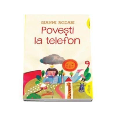 Gianni Rodari - Povesti la telefon - Editie paperback