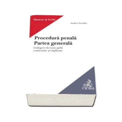 Procedura penala. Partea generala - Culegere de teste grila comentate si explicate (Andrei Zarafiu)