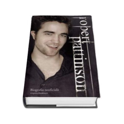 Robert Pattinson. Biografie neoficiala