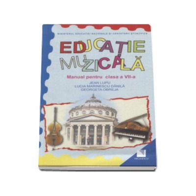 Educatie muzicala, manual pentru a VII-a (Jean Lupu)
