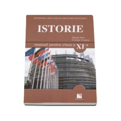 Istorie. Manual pentru clasa a XI-a (Filiera: Teoretica, vocationala si tehnologica)