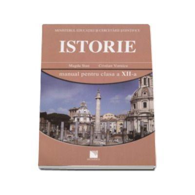 Istorie. Manual pentru clasa a XII-a - Magda Stan, Cristian Vornicu