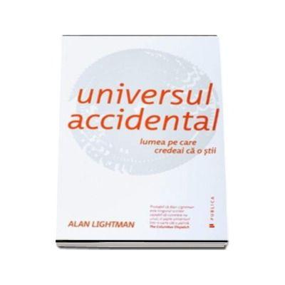 Universul accidental - Lumea pe care credeai ca o stii