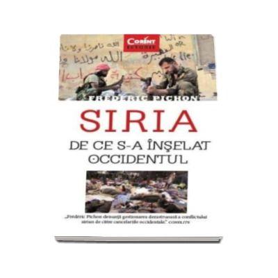 Frederic Pichon, Siria. De ce s-a inselat Occidentul