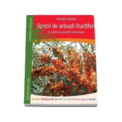 Kovacs Szilvia, Specii de arbusti fructiferi in gradini si plantatii comerciale