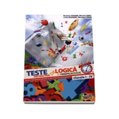 Teste distractive de logica si perspicacitate pentru stimularea gandirii si dezvoltarea inteligentei. Clasele I-IV