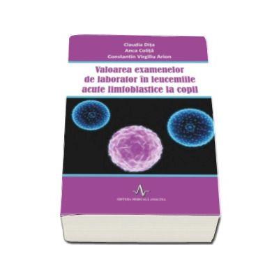 Claudia Dita, Valoarea examenelor de laborator in leucemiile acute limfoblastice la copil
