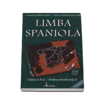 Limba spaniola. Manual pentru clasa a X-a - Limba moderna a III-a