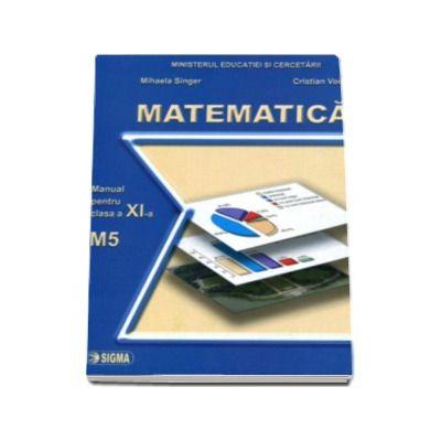 Matematica. Manual - profil M5, pentru clasa a XI-a