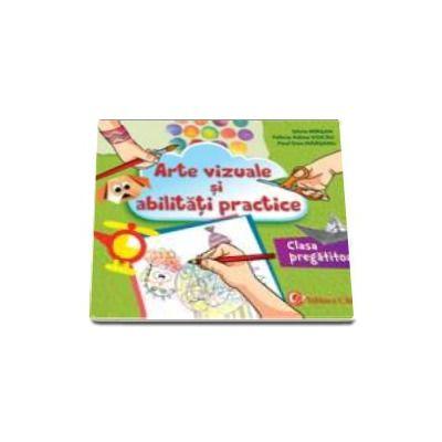 Arte vizuale si abilitati practice. Caiet pentru clasa pregatitoare (Silvia Mirsan)