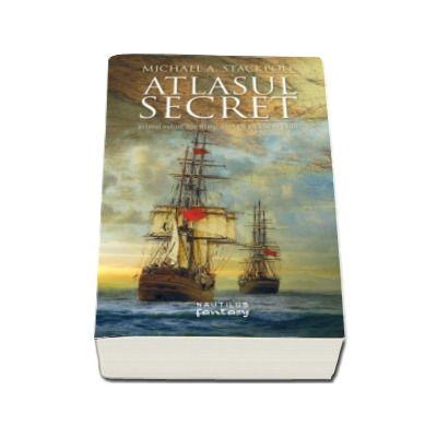 Atlasul secret - Partea I din trilogia Marile Descoperiri - Michael A. Stackpole