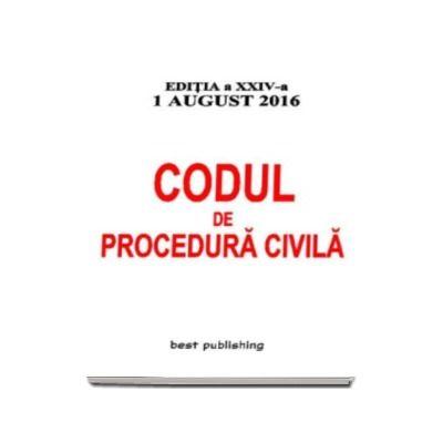 Codul de procedura civila. Editia a XXIV-a - Actualizata la 1 august 2016