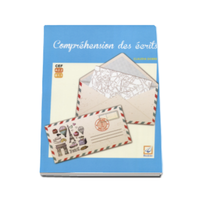 Claudia Dobre, Comprehension des ecrits. Nivelul A 2. 2 - B 1. 1