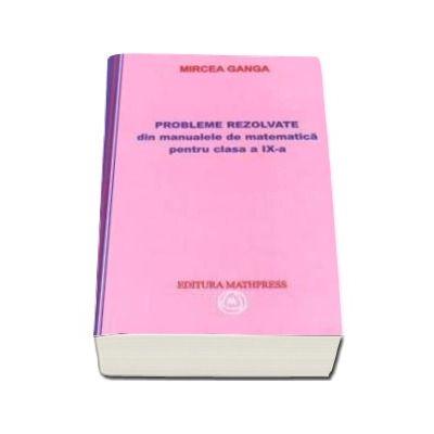 Mircea Ganga, Probleme rezolvate din manualele de matematica pentru clasa a IX-a