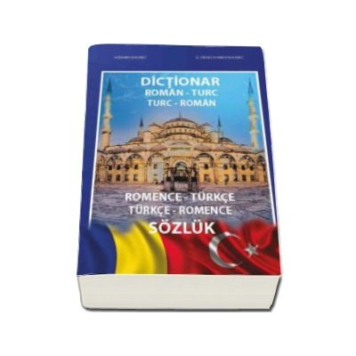 Dictionar roman-turc, turc-roman (Romanian-Turkish, Turkish-Romanian)  -  Romence - turkce, turkce - romance sozluk