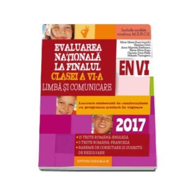 Evaluare Nationala 2017 la finalul clasei a VI-a, Limba si comunicare - 15 Teste Romana-Engleza, 5 teste Romana-Franceza, bareme de corectare si sugestii de rezolvare