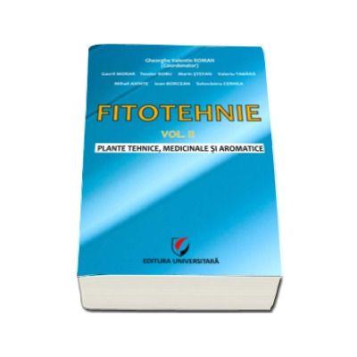 Fitotehnie. Plante tehnice, medicinale si aromatice - Volumul II