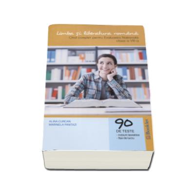 Limba si literatura romana. Ghid complet pentru Evaluarea Nationala, clasa a VIII-a - 90 de teste, notiuni teoretice, fise de lucru - Editie 2016 (Alina Curcan)