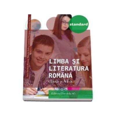 Limba si literatura romana, pentru clasa a VI-a. Colectia Standard - Editia a III-a, revizuita