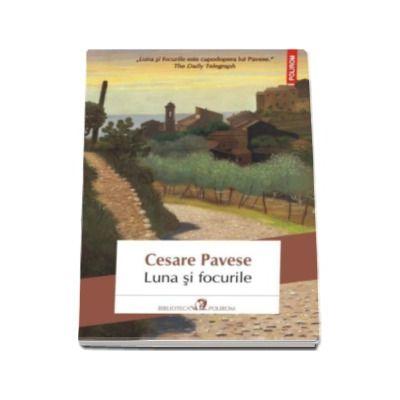 Luna si focurile - Cesare Pavese