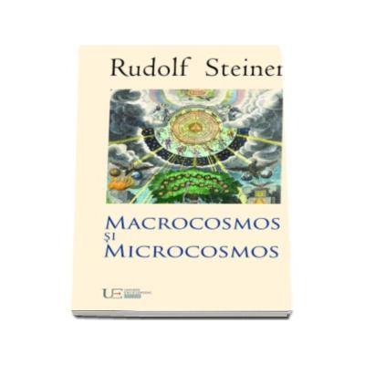 Rudolf Steiner, Macrocosmos si microcosmos
