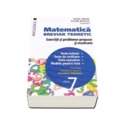 Petre Simion, Matematica clasa a VII-a. Breviar teoretic cu exercitii si probleme propuse si rezolvate. Teste initiale. Teste de evaluare. Teste sumative. Modele pentru teze - Editie 2016