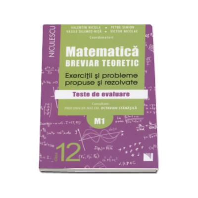 Petre Simion - Matematica clasa a XII-a M1. Breviar teoretic cu exercitii si probleme propuse si rezolvate, teste de evaluare - Editie 2016